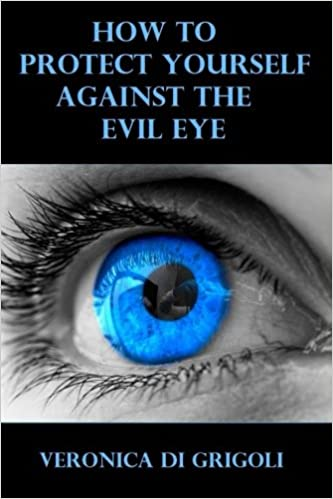 How to Protect Yourself against the Evil Eye: Veronica Di