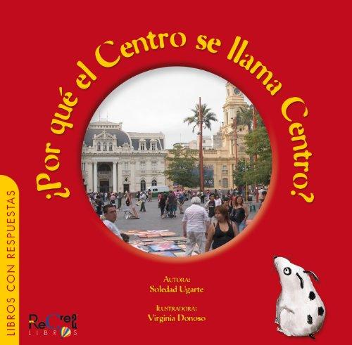¿Por qué el centro se llama centro? (Spanish Edition)