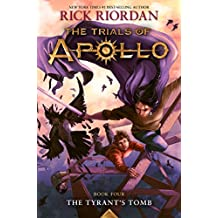 The Tyrant's Tomb (The Trials of Apollo, Book Four) (Trials of Apollo (4))