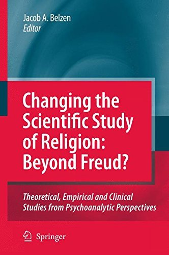 Changing the Scientific Study of Religion: Beyond Freud? Pdf