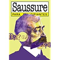 Ferninand de Saussure para principiantes / Ferninand de...