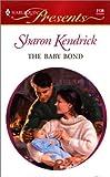 The Baby Bond, Sharon Kendrick, 0373121385
