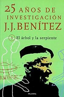 El Arbol y La Serpiente (25 Anos de Investigacion) (Spanish Edition)