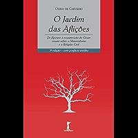 O Jardim das Aflições: De Epicuro à Ressurreição de César: ensaio sobre o Materialismo e a Religião Civil (Portuguese…