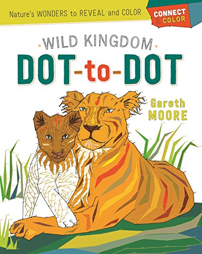 Connect & Color Wild Kingdom Dot-to-Dot: Nature's Wonders to Reveal and Color