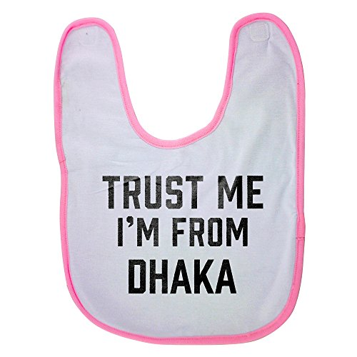 Pink baby bib with Trust me I am from Dhaka -  PickYourImage, NV-01080763