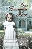 One Passionate Heart, Laurie Steen Killingsworth, 1931743142