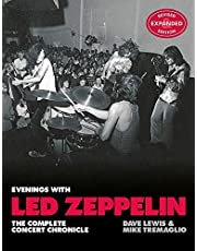 Evenings with Led Zeppelin: The Complete Concert Chronicle - Revised and Expanded Edition
