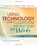 img - for Using Technology with Classroom Instruction That Works, 2nd Edition by Howard Pitler Published by Association for Supervision & Curriculum Development 2nd (second) edition (2012) Paperback book / textbook / text book