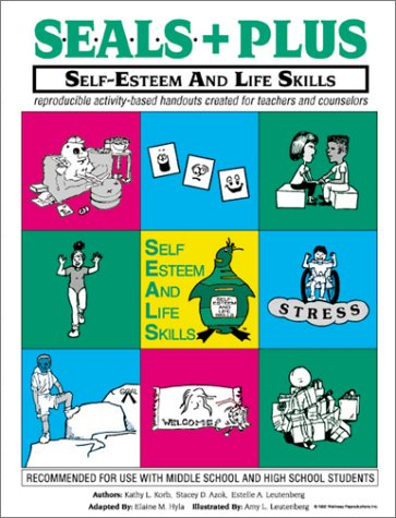 SEALS+PLUS: Self-Esteem and Life Skills - reproducible activity-based handouts created for teachers and counselors