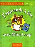 J'apprends à lire avec Mini-Loup, CP. Livret numéro 2