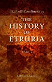 The History of Etruria: Part 1. Tarchun and His Times. From the Foundation of Tarquinia to the Foundation of Rome