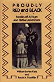 img - for Proudly Red and Black: Stories of African and Native Americans book / textbook / text book
