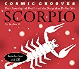Cosmic Grooves-Scorpio: Your Astrological Profile and the Songs that Define You