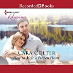 How to Melt a Frozen Heart | Cara Colter