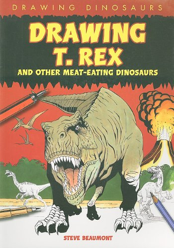 Drawing T. Rex and Other Meat-Eating Dinosaurs (Drawing Dinosaurs (Paper))