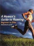 A Woman's Guide to Running, Annemarie Jutel, 0704347229