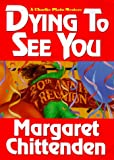 Dying to See You, Margaret Chittenden and Kensington Publishing Corporation Staff, 1575665611