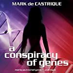 A Conspiracy of Genes | Mark de Castrique