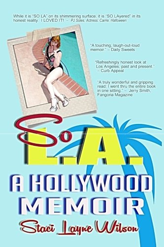 Download So L.A. - A Hollywood Memoir: Uncensored Tales by the Daughter of a Rock Star & a Pinup Model pdf epub