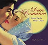 Retro Romance: Classic Tips for Today's Couple