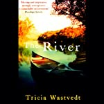 The River | Tricia Wastvedt