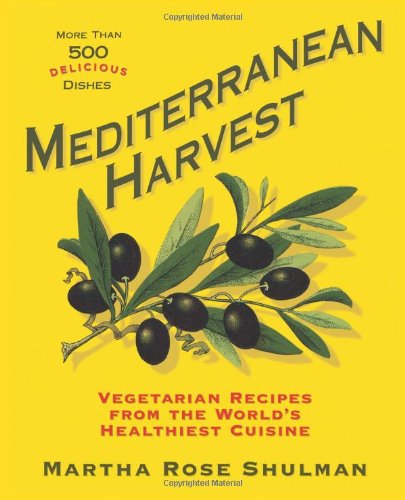 (Mediterranean Harvest: Vegetarian Recipes from the World's Healthiest Cuisine)