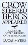 Crow Steered Bergs Appeared, Lucas Myers, 097062140X