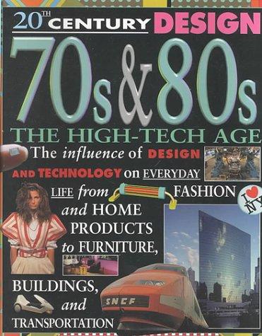 Download 70S & 80s: The High-Tech Age (20th Century Design) pdf