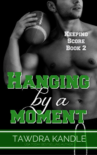 - Hanging By A Moment (Keeping Score Series Book 2)