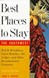 Best Places to Stay in the Southwest, Anne E. Wright, 0395700094