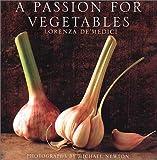 A Passion for Vegetables, Lorenza De' Medici Stucchi, 1862054789