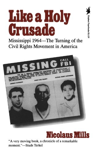 (Like a Holy Crusade: Mississippi 1964 The Turning of the Civil Rights Movement in America)