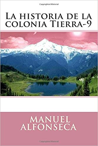 Amazon.com: La historia de la colonia Tierra-9 (Spanish Edition) (9781512186130): Manuel Alfonseca: Books
