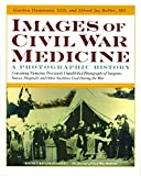 img - for Images Of Civil War Medicine: A Photographic History book / textbook / text book