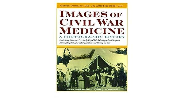 Images of Civil War Medicine: A Photographic History: Gordon
