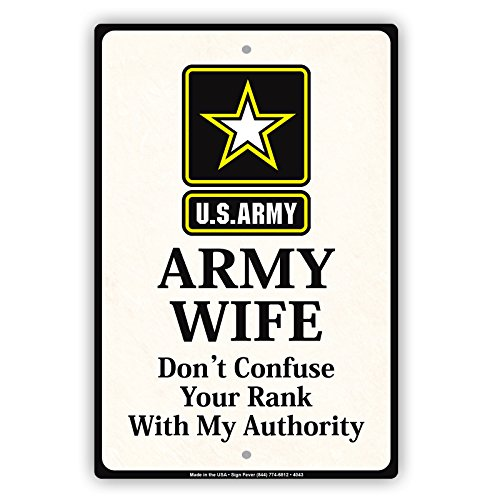Army Wife Graphics - Star Graphic Army Wife Don't Confuse Your Rank With My Authority Humor Funny Caution Notice Aluminum Metal 12