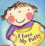 I Love My Potty, Lara Jones, 0439367689
