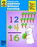 Addition W/O Carrying (Math), Grades 2-3, Bob DeWeese, 155799451X
