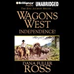 Wagons West Independence! | Dana Fuller Ross