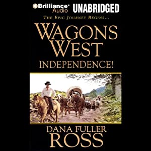 Wagons West Independence! Audiobook