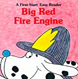 Big Red Fire Engine (A First-Start Easy Reader)