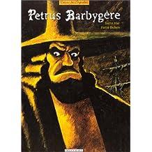 PETRUS BARBYGÈRE INTÉGRALE T01-02