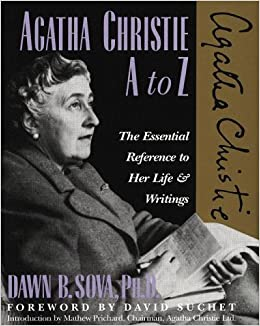 Agatha Christie A To Z: The Essential Reference To Her Life And Writings por Dawn B. Sova