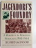 Jagendorf's Foundry: A Memoir of the Romanian Holocaust 1941-1944