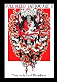 full bleed - Full Bleed Tattoo Art: Tattoo Art by Cort Bengtson