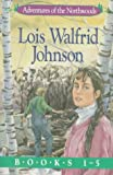 Adventures of the Northwoods Pack, Lois Walfrid Johnson, 1556617755