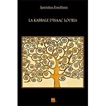 La Kabbale d'Isaac Louria (French Edition)