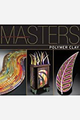 Masters: Polymer Clay: Major Works by Leading Artists Paperback