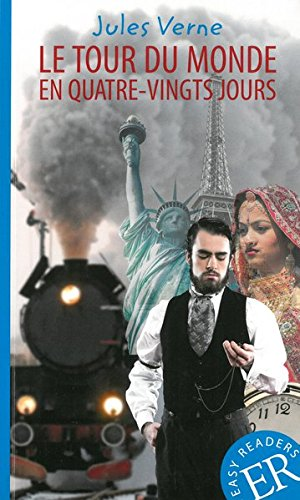 Le tour du monde en quatre-vingts jours: Französische Lektüre für das 3. und 4. Lernjahr (Easy Readers (Französisch))